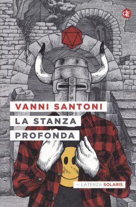 Vanni Santoni, La stanza profonda (Laterza 2017)