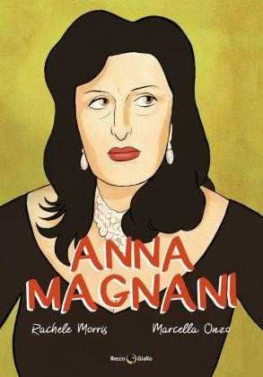 Rachele Morris, Marcella Onzo - Anna Magnani, BeccoGiallo, 2017 (copertina)