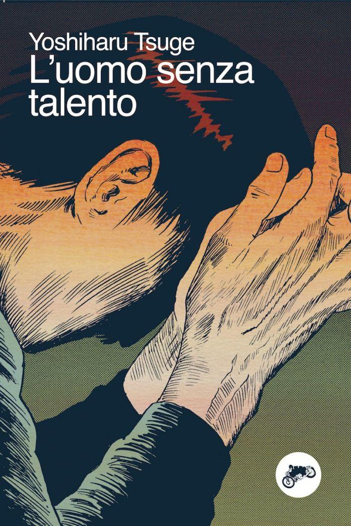 Yoshiharu Tsuge, L'uomo senza talento, Canicola Edizioni, 2017 (cover)