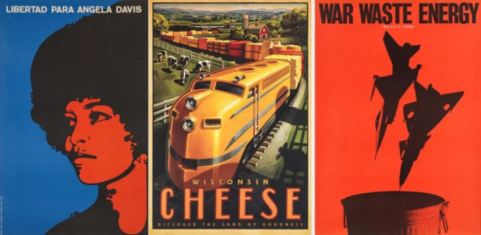 Libertad para Angela Davis (1971) by Félix Alberto Beltrán Concepción; Wisconsin Cheese (2016) by Shine United; War Waste Energy (1981) by Masuteru Aoba. Ph. Poster House