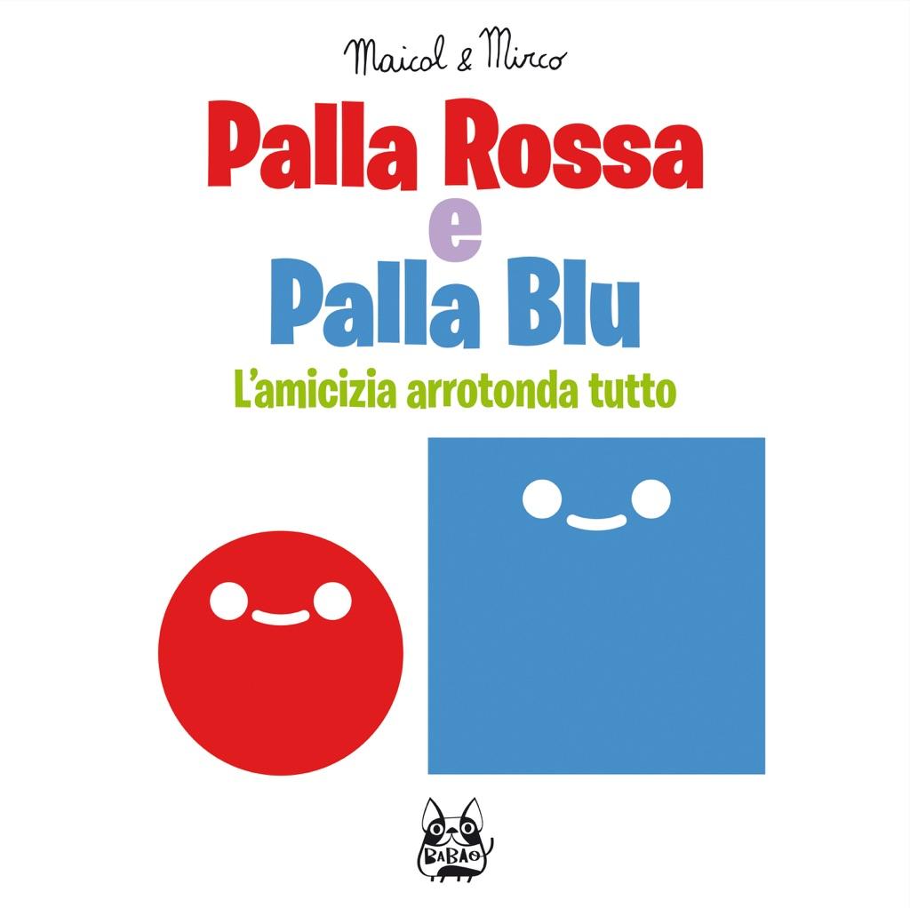Maicol & Mirco, Palla Rossa e Palla Blu