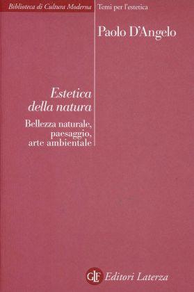 Paolo D'Angelo, Estetica della natura (Laterza, 2010)