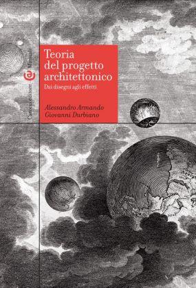 Alessandro Armando & Giovanni Durbiano, Teoria del progetto architettonico (Carocci, 2017)