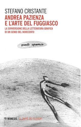 Stefano Cristante, Andrea Pazienza e l'arte del fuggiasco (Mimesis, 2017)