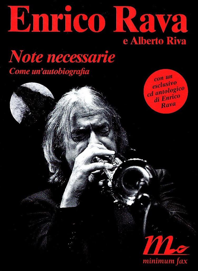 Enrico Rava & Alberto Riva, Note necessarie. Come un'autobiografia (Minimum Fax, 2005)
