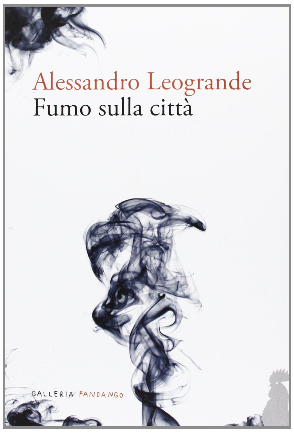 Alessandro Leogrande, Fumo sulla città (2013)