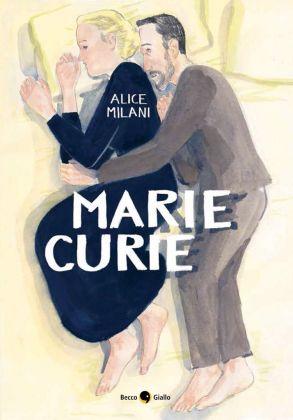 Alice Milani, Marie Curie (BeccoGiallo, 2017)