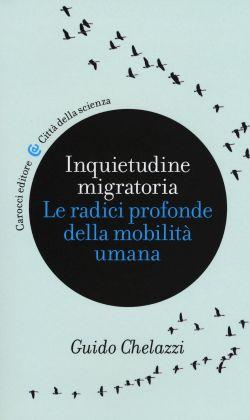 Guido Chelazzi, Inquietudine migratoria (Carocci, 2016)