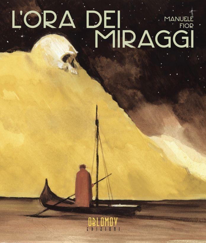 Manuele Fior. L'ora dei miraggi (Oblomov, 2017). Copertina