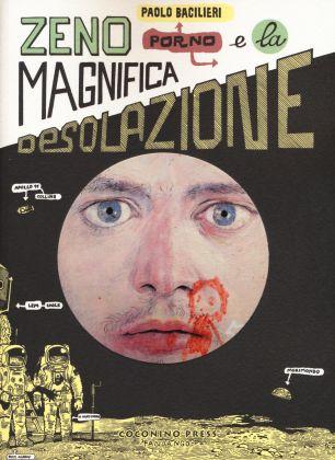 Paolo Bacilieri. Zeno Porno e La Magnifica Desolazione (Coconino Press, 2017)