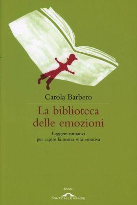 Carola Barbero, La biblioteca delle emozioni (Ponte delle grazie, 2012)