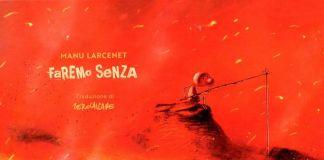 Manu Larcenet – Faremo senza (Coconino Press, Bologna 2017). Copertina