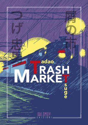 Tadao Tsuge – Trash Market (Oblomov Edizioni, Quartu Sant'Elena 2017). Copertina