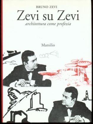 Bruno Zevi, Zevi su Zevi (Marsilio, Venezia 1993, II edizione)