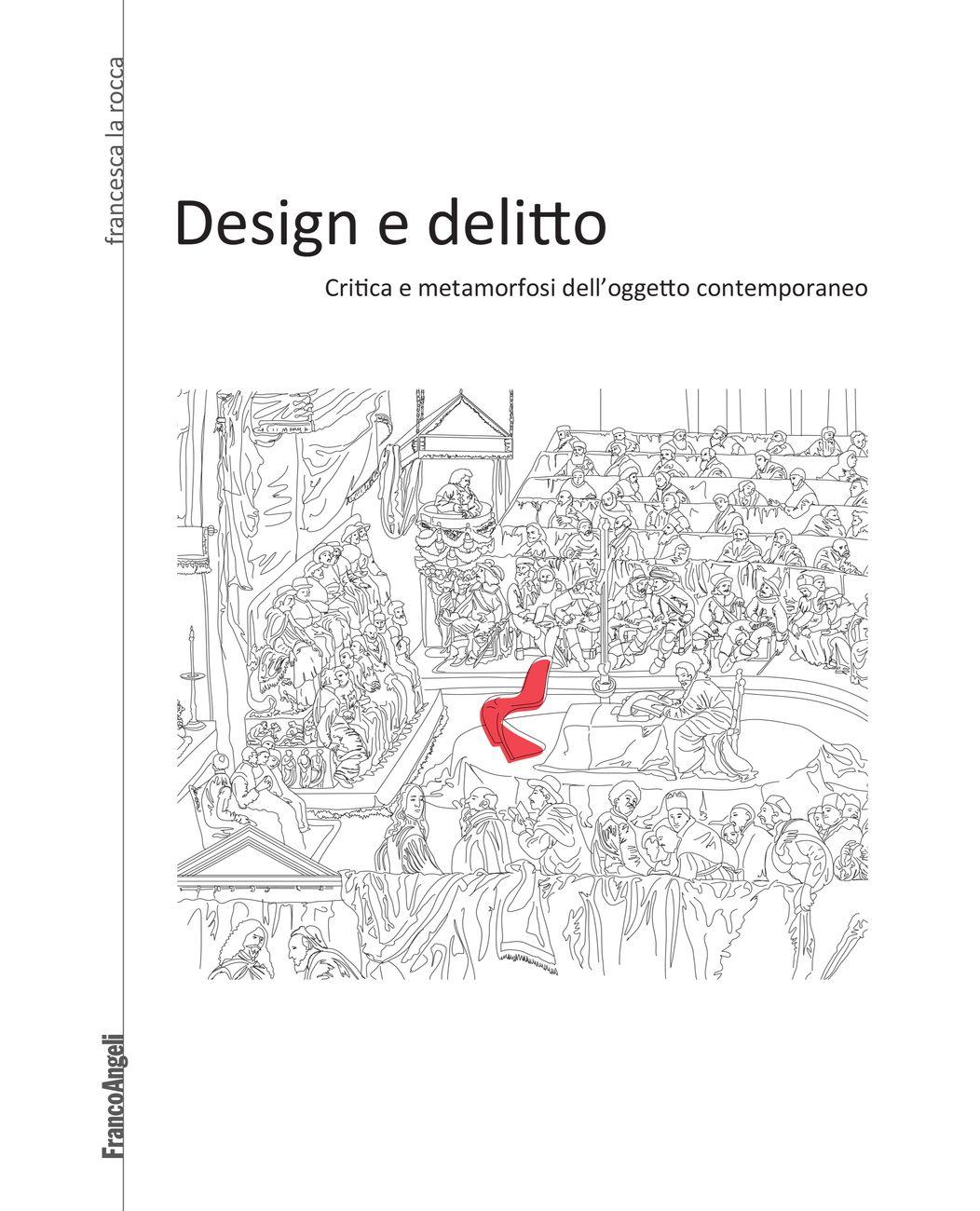 Francesca La Rocca ‒ Design e delitto (Franco Angeli, Milano 2017)