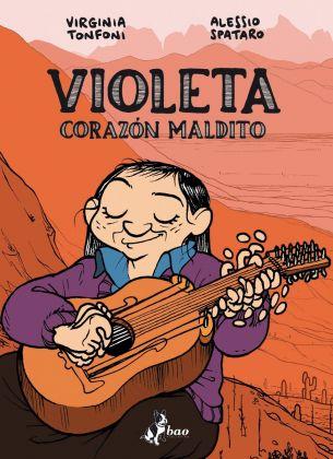 Virginia Tonfoni & Alessio Spataro – Violeta. Corazon Maldito (Bao Publishing, Milano 2017). Cover