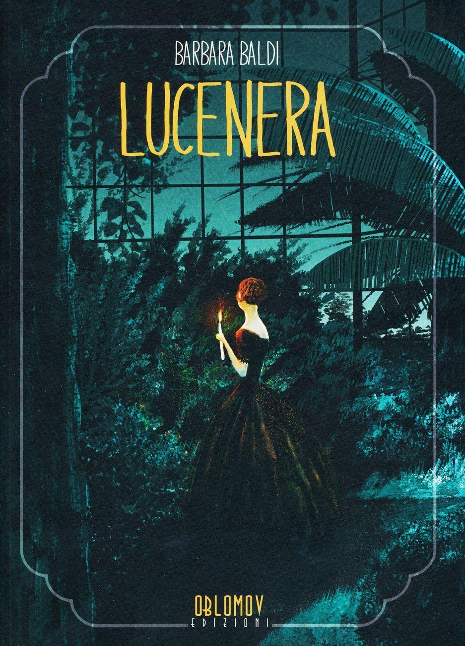 Barbara Baldi – Lucenera (Oblomov Edizioni, Quartu Sant'Elena 2017). Cover