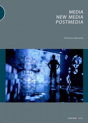 Domenico Quaranta – Media, New Media, Postmedia (Postmedia Books, Milano 2010)