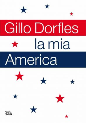 Gillo Dorfles - La mia America (Skira, Milano 2018)