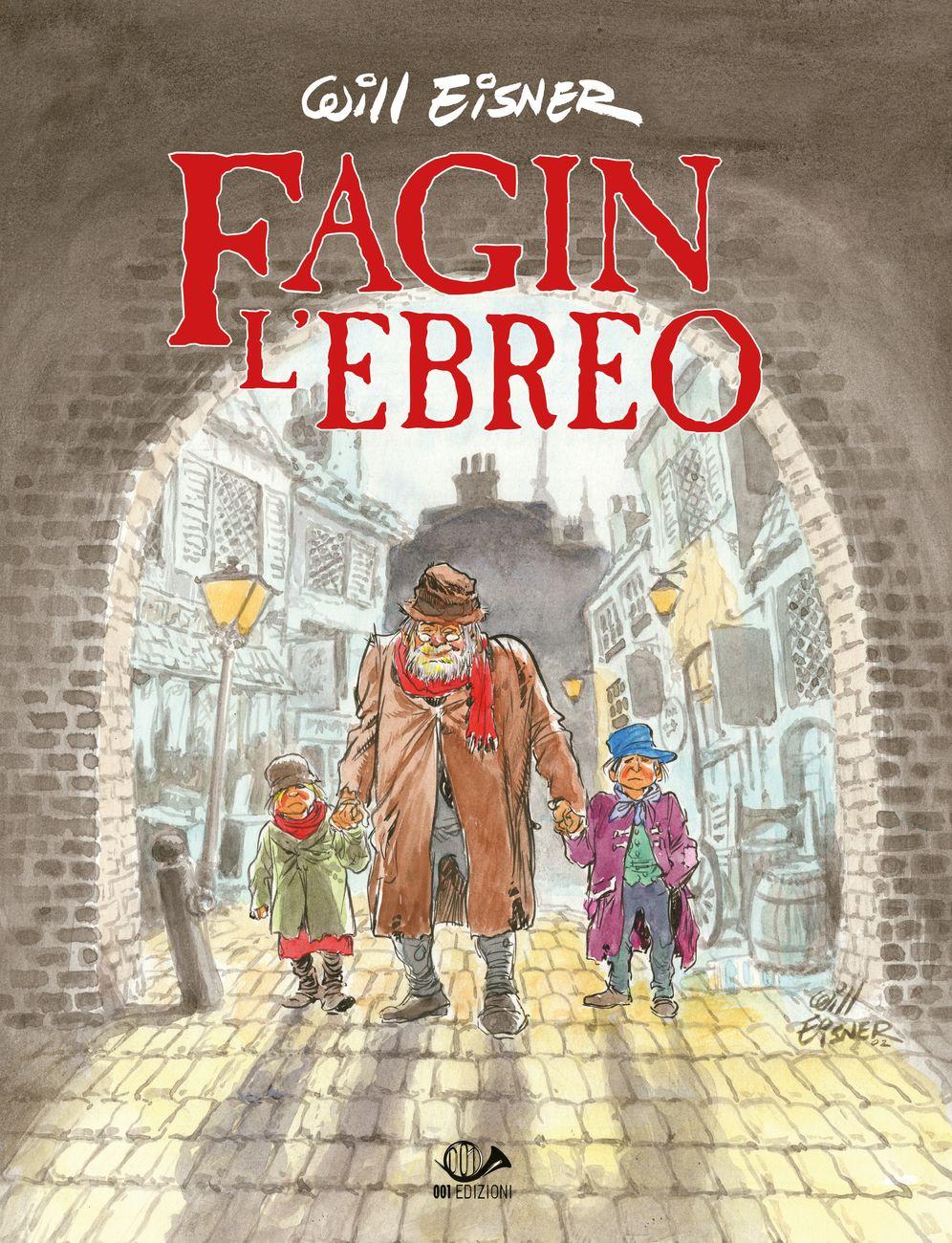 Will Eisner – Fagin l'Ebreo (001 Edizioni, Torino 2018). Copertina