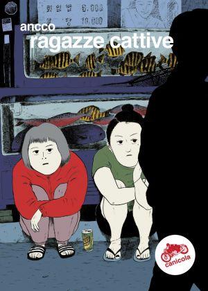 Ancco – Ragazze cattive (Canicola Edizioni, Bologna 2018). Copertina