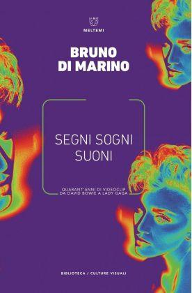 Bruno Di Marino – Segni sogni suoni (Meltemi, 2018)