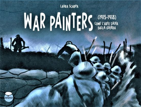 Laura Scarpa – War Painters (1915 1918). Come l'arte salva dalla guerra (ComicOut, Roma 2018). Copertina