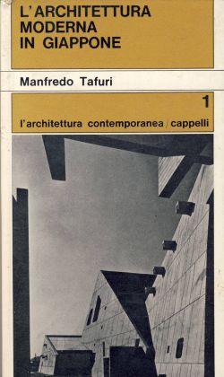 Manfredo Tafuri - L'architettura moderna in Giappone (Cappelli, 1964)