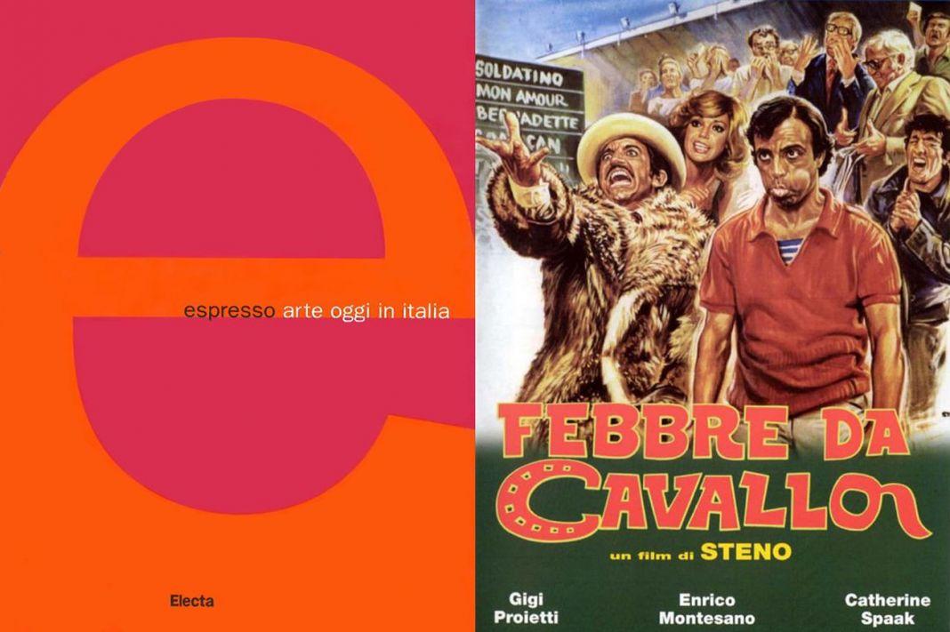 Le scommesse dell'arte italiana quasi mai si rivelano vincenti. A sinistra, il volume Espresso a cura di Sergio Risaliti, edito da Electa nel 2000; a destra, una locandina della pellicola Febbre da cavallo