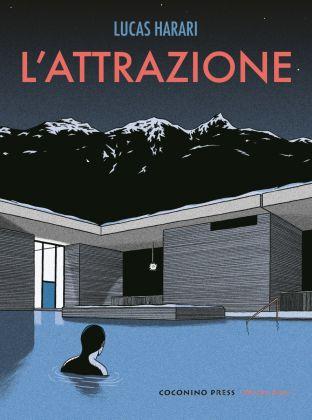 Lucas Harari ‒ L'attrazione (Coconino Press, Roma 2018), copertina