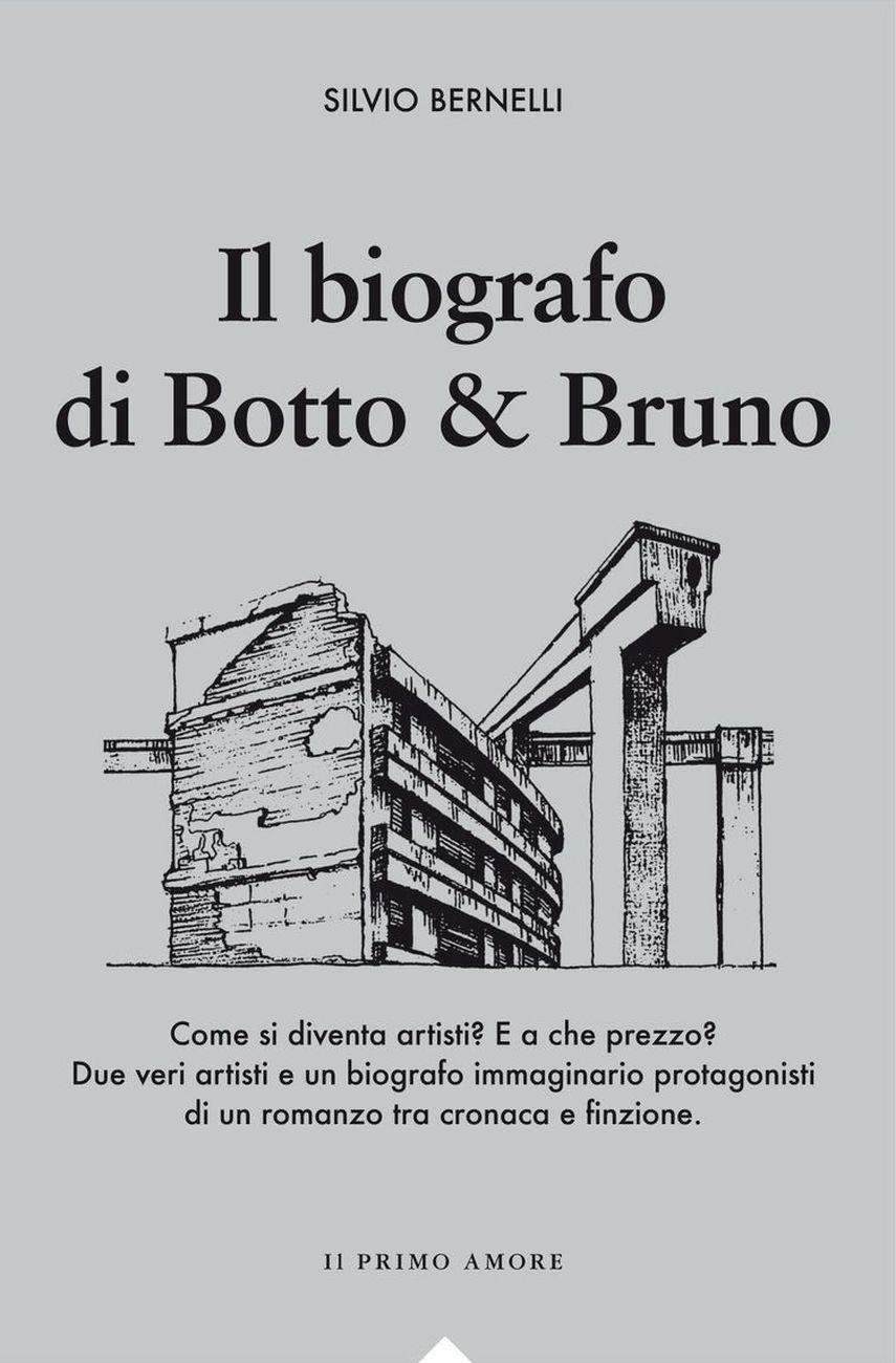 Silvio Bernelli - Il biografo di Botto & Bruno (Effigie, Pavia 2018)