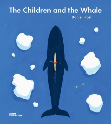 Daniel Frost - The Children and the Whale (Gestalten, Berlino 2018). Cover