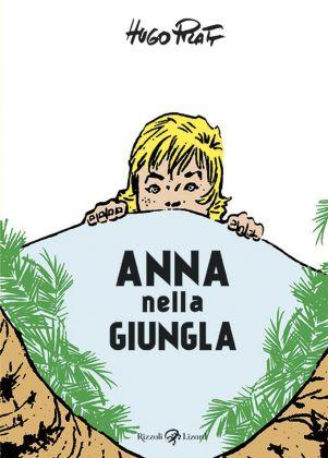 Hugo Pratt - Anna nella giungla (Rizzoli Lizard, Milano 2018). Copertina