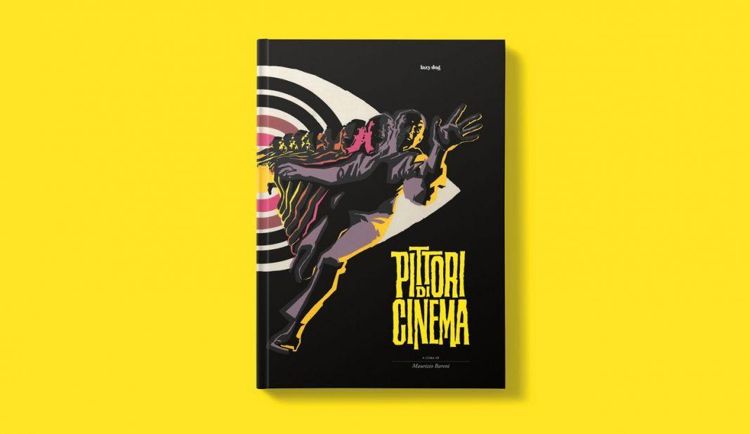 Maurizio Baroni – Pittori di cinema (Lazy Dog, Milano 2018). Copertina