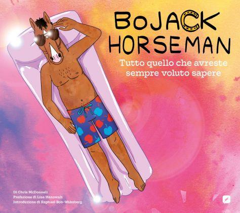 Chris MacDonnell, Lisa Hanawalt, Raphael Bob Waksberg ‒ BoJack Horseman (BD Edizioni, 2018). Copertina