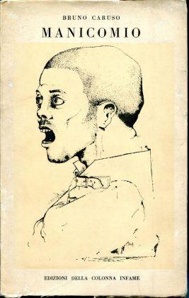 Bruno Caruso, Manicomio, Edizioni della Colonna Infame, 1969