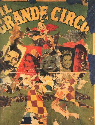 Mimmo Rotella, Il grande circo, 1963. Courtesy Spazio -1, Collezione Giancarlo e Danna Olgiati, Lugano