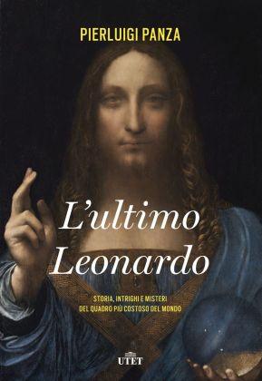 Pierluigi Panza ‒ L'ultimo Leonardo (Utet, Torino 2018)