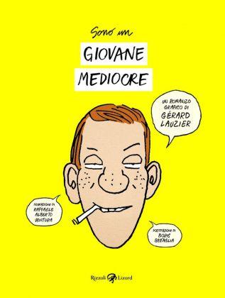 Gérard Lauzier ‒ Sono un giovane mediocre (Rizzoli Lizard, Milano 2018). Copertina