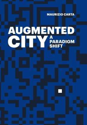 Maurizio Carta – Augmented City. A Paradigm Shift (ListLab, 2017)