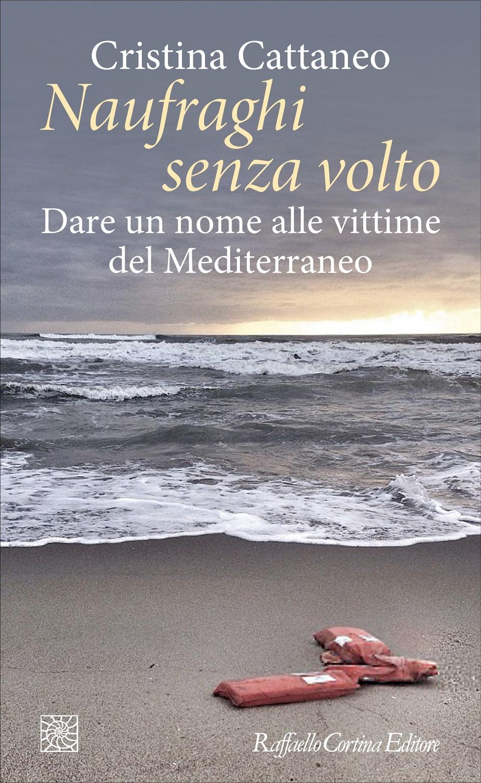 La copertina del libro di Cristina Cattaneo, Naufraghi senza volto, 2018