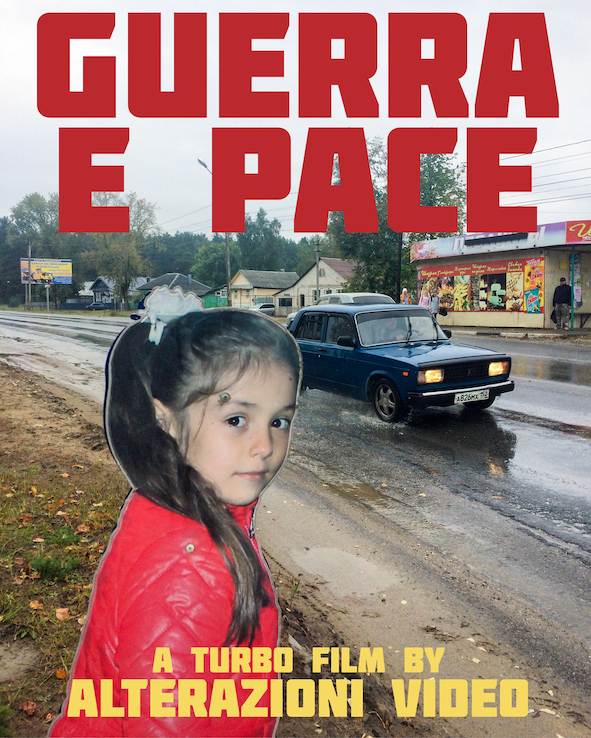 Alterazioni Video, Guerra e Pace, locandina film, 2018