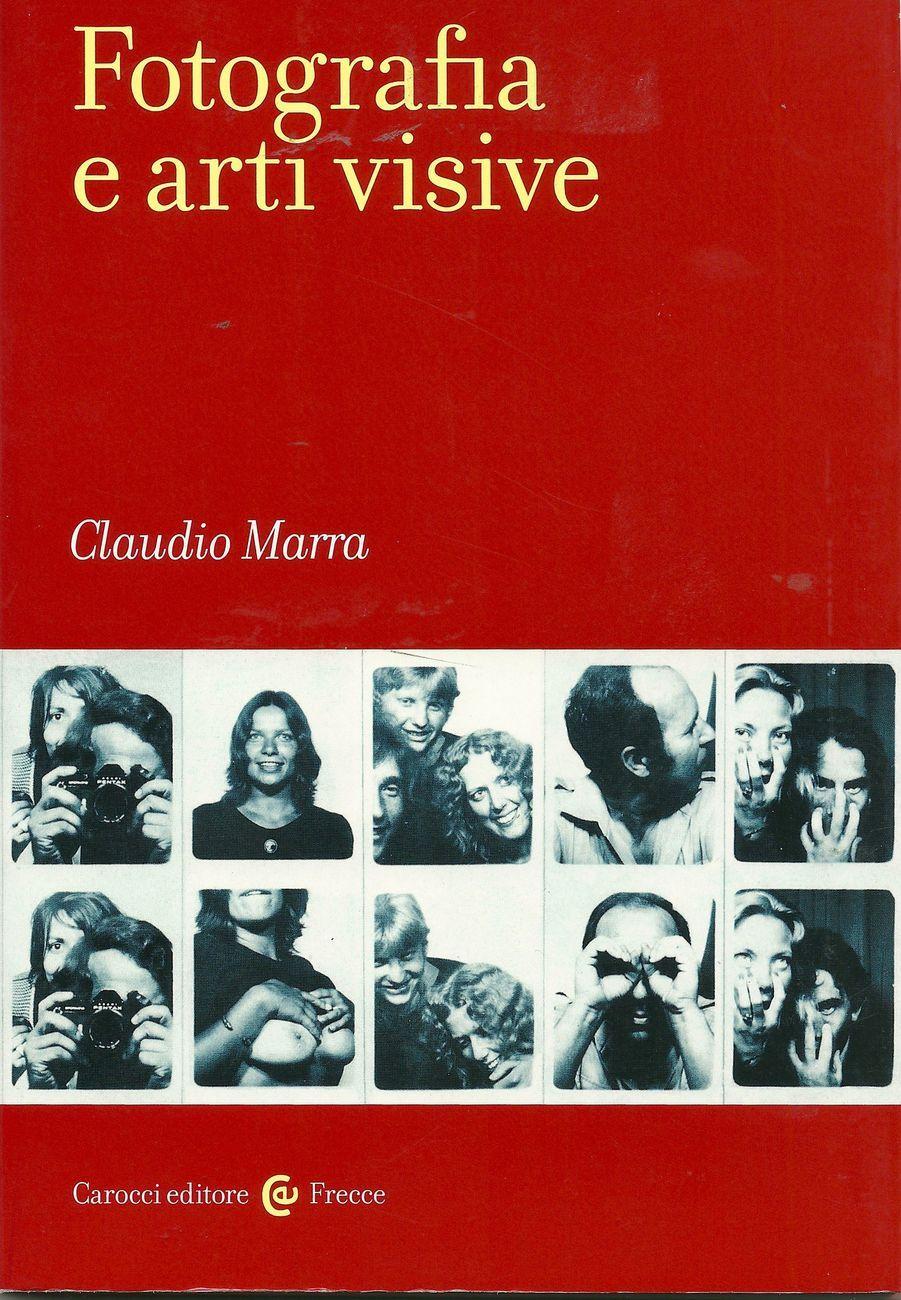 Claudio Marra - Fotografia e arti visive (Carocci, Roma 2014)