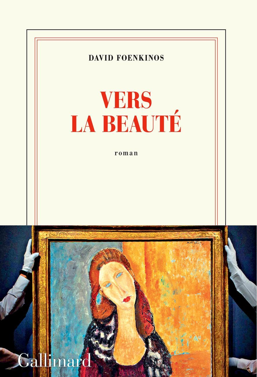 David Foenkinos – Vers la beauté (Gallimard, Parigi 2018)