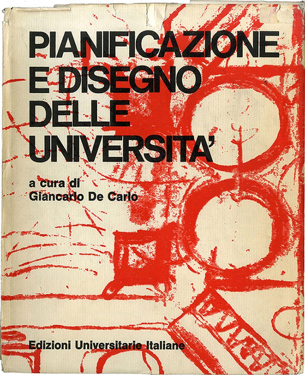Giancarlo De Carlo – Pianificazione e disegno delle università (Edizioni Universitarie Italiane, Roma 1968)