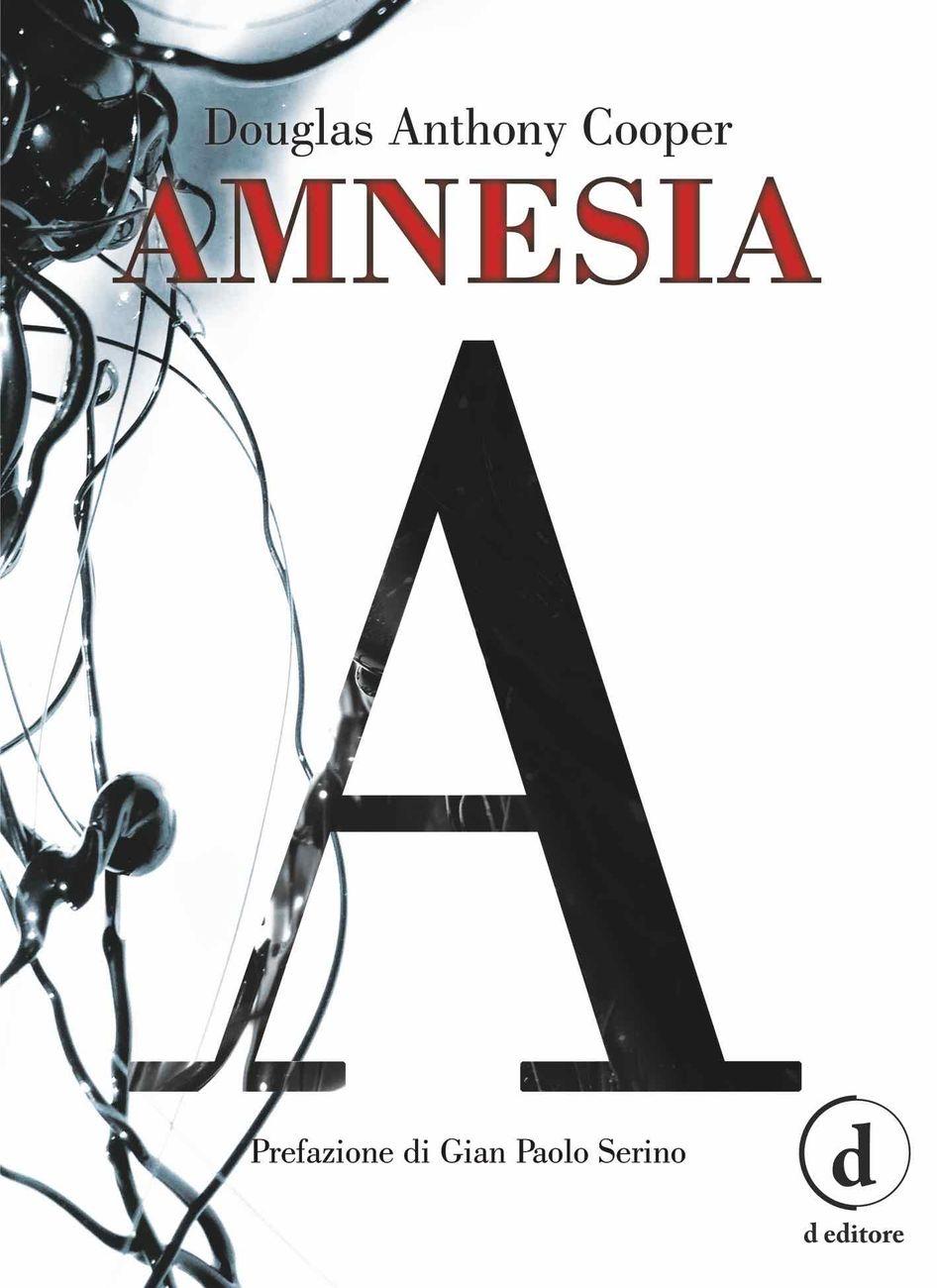 Douglas Anthony Cooper ‒ Amnesia (D Editore, Ladispoli 2018) _cover