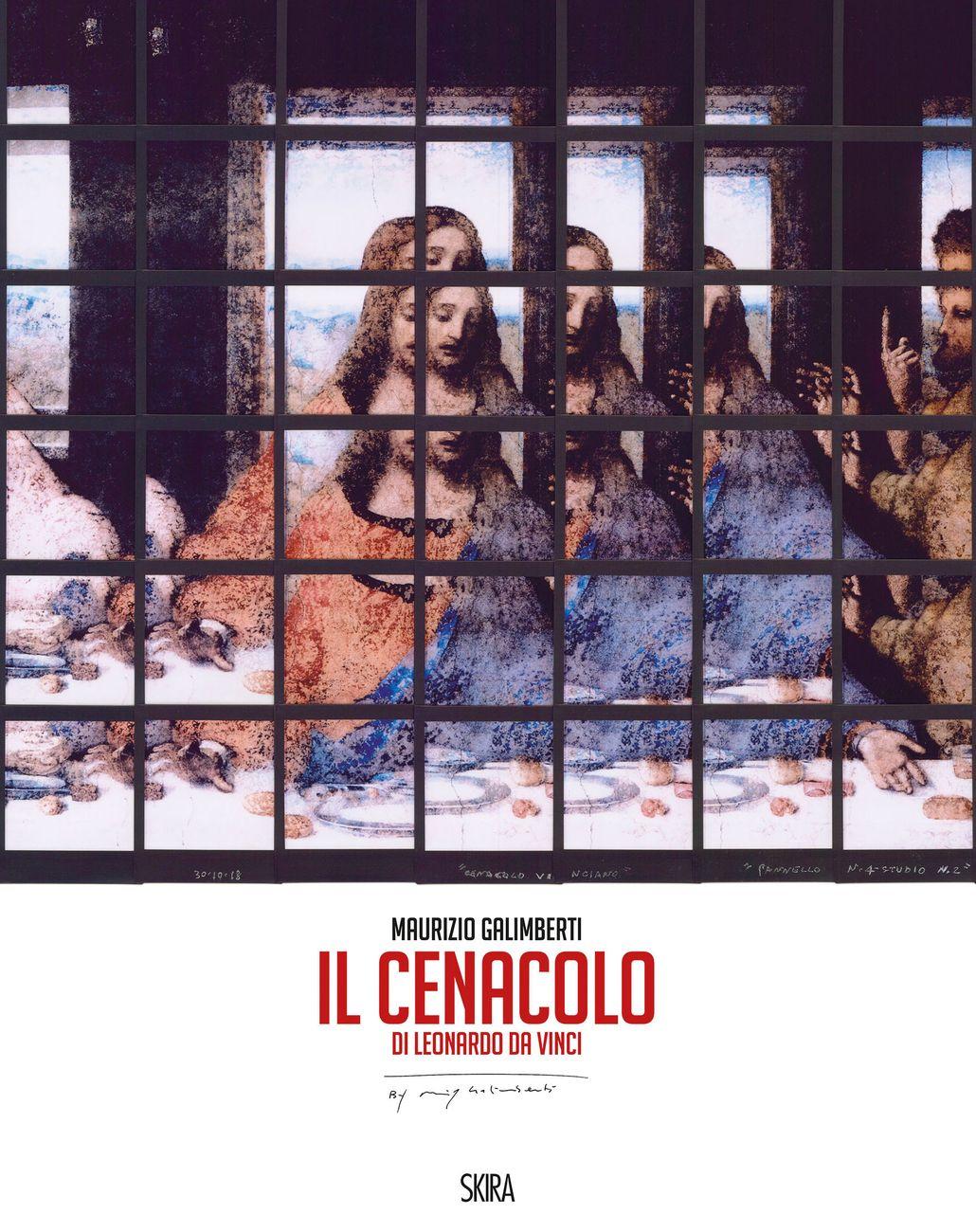 Maurizio Galimberti ‒ Il Cenacolo di Leonardo da Vinci (Skira, Milano 2019) _cover