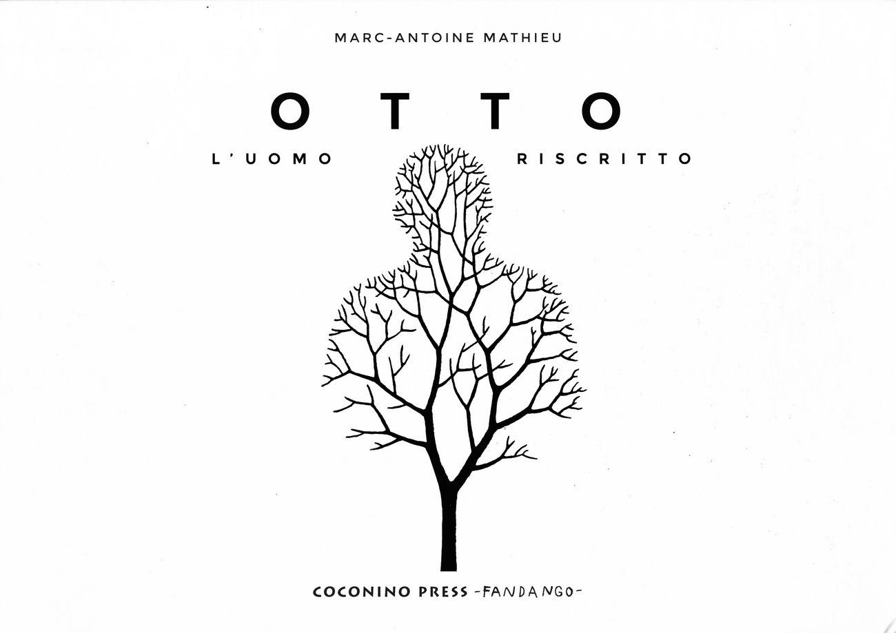 Marc Antoine Mathieu – OTTO. L'uomo riscritto (Coconino Press Fandango, Roma 2019)