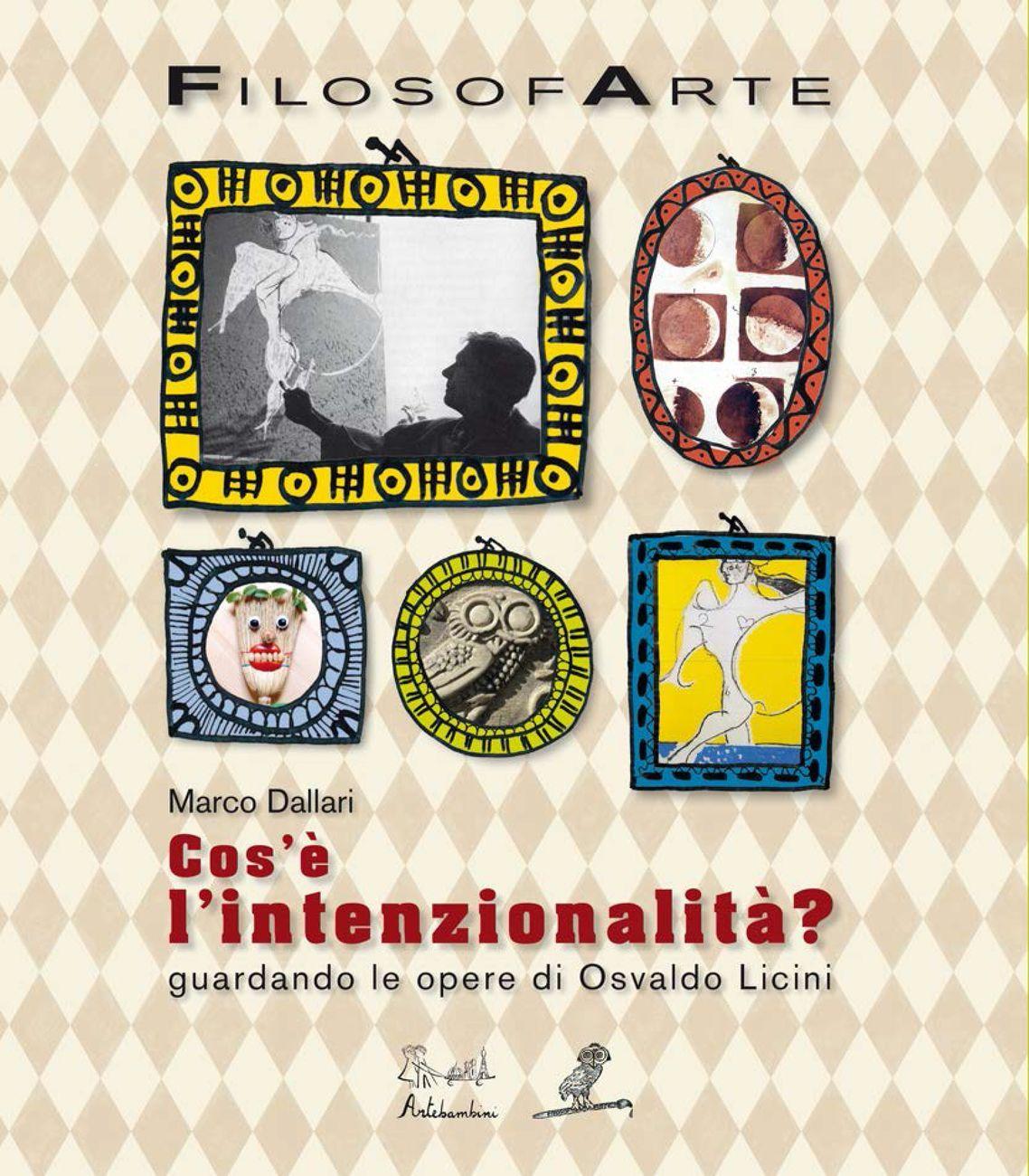 Marco Dallari ‒ Cos'è l'intenzionalità_ Guardando le opere di Osvaldo Licini (Artebambini, Bologna 2019) _cover