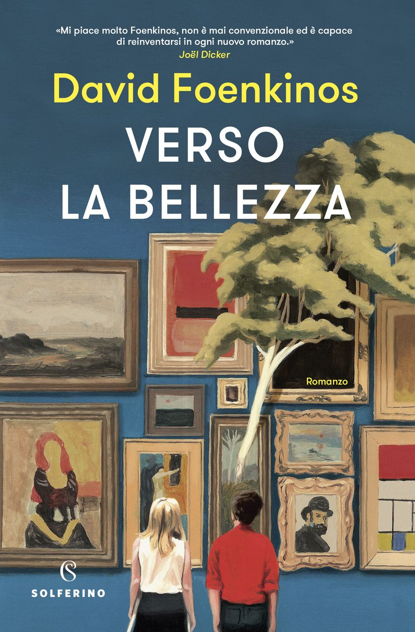 David Foenkinos - Verso la bellezza (Solferino, 2019)
